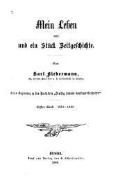 """Mein Leben und ein Stück Zeitgeschichte: Eine Ergänzung zu des Verfassers """"Dreissig Jahren deutscher Geschichte."""", Bände 1-2"""