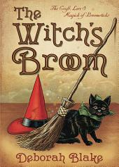 The Witch's Broom: The Craft, Lore & Magick of Broomsticks