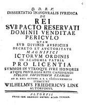 Dissertatio Inauguralis Iuridica De Rei Sub Pacto Reservati Dominii Venditae Periculo