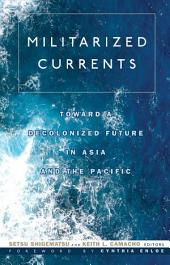 Militarized Currents: Toward a Decolonized Future in Asia and the Pacific