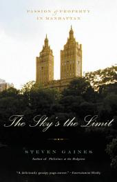 The Sky's the Limit: Passion and Property in Manhattan