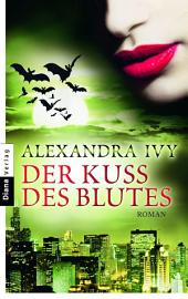 Der Kuss des Blutes: Guardians of Eternity 2 - Roman