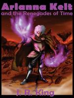 Arianna Kelt and the Renegades of Time