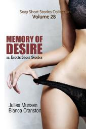 Memory of Desire (Sexy Stories Collection Volume 28): 12 Erotic Short Stories