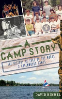 A Camp Story  The History of Lake of the Woods   Greenwoods Camps Book