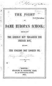 The Fight at Dame Europa's School: Showing how the German Boy Thrashed the French Boy; and how the English Boy Looked on