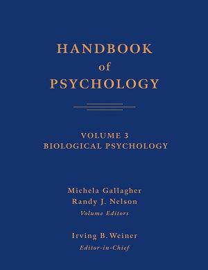 Handbook of Psychology  Biological Psychology