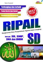 RIPAIL (Rangkuman Ilmu Pengetahuan Agama Islam Lengkap): Untuk SD, SMP, SMA dan UMUM