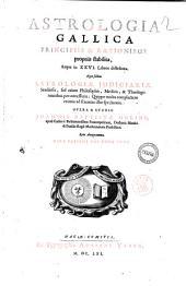 Astrologia Gallica principiis & rationibus propriis stabilita, atque in 26. libros distributa. ... Opera & studio Joannis Baptistae Morini, apud Gallos è Bellejocensibus Francopolitani,..