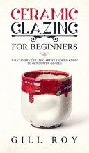 Ceramic Glazing for Beginners
