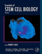 Essentials of Stem Cell Biology: Edition 2