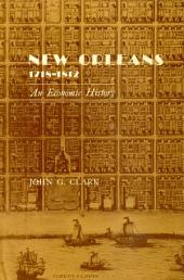 New Orleans, 1718-1812: An Economic History