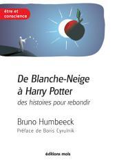 De Blanche-Neige à Harry Potter, des histoires pour rebondir: La résilience en questions