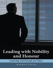 Leading With Nobility and Honour: Leadership With Principle and Values