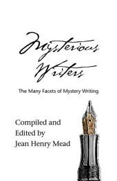 Mysterious Writers: The Many Facets of Mystery Writing