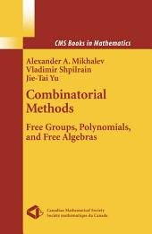 Combinatorial Methods: Free Groups, Polynomials, and Free Algebras
