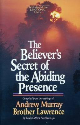 The Believer s Secret of the Abiding Presence PDF