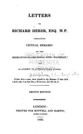 "Letters to Richard Heber, Esq., M.P.: Containing Critical Remarks on the Series of Novels Beginning with ""Waverley"", and an Attempt to Ascertain Their Author"