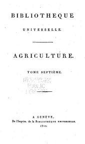 Bibliothèque universelle des sciences, belles-lettres, et arts: Agriculure, Volume7