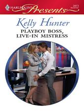 Playboy Boss, Live-In Mistress