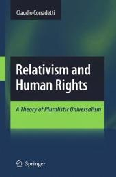 Relativism and Human Rights: A Theory of Pluralistic Universalism