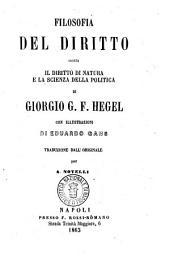 Filosofia del diritto, ossia Il diritto di natura e la scienza della politica di Giorgio G. F. Hegel