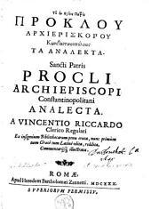 Tu en hagiois patros Proklu ... ta analekta. Sancti Patris Procli Archiepiscopi Constantinopolitani Analecta