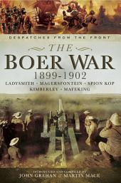 The Boer War 1899-1902: Ladysmith, Megersfontein, Spion Kop, Kimberley and Mafeking