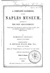 A Complete Handbook to the Naples Museum: According to the New Arrangement; with Plans and Historical Sketch of the Building, and an Appendix Relative to Pompeii and Herculaneum