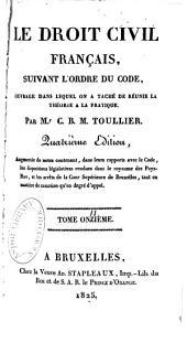 Le droit civil français: suivant l'ordre du code ; ouvrage dans lequel on a taché de réunir la théorie à la pratique, Volumes11à12
