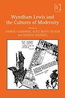 Wyndham Lewis and the Cultures of Modernity PDF
