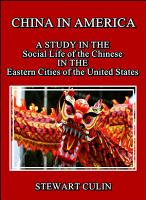 China in America   A study in the social life of the Chinese in the eastern cities of the United States PDF