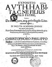 """Expositionis Authent. """"habita"""". Cod. """"ne filius pro patre"""", in qua de statu, jure atque privilegiis literatorum agitur... editio altera... opera et labore Christophori Philippi Richteri"""