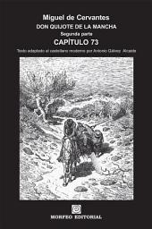 DON QUIJOTE DE LA MANCHA. CAPÍTULOS ESCOGIDOS. Segunda parte. Capítulo 73 (texto adaptado al castellano moderno por Antonio Gálvez Alcaide)