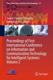 Proceedings of First International Conference on Information and Communication Technology for Intelligent Systems:: Volume 2