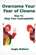 Overcome Your Fear of Clowns PDF