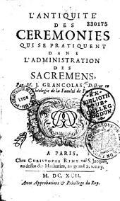 L'antiquité des cérémonies qui se pratiquent dans l'administration des sacremens