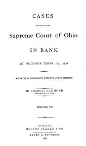 Cases Decided in the Supreme Court of Ohio: Upon the Circuit at the Special Sessions in Columbus, Volumes 7-8