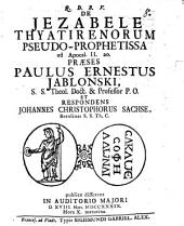 De Jezabele Thyatirenorum pseudo-prophetissa: ad Apocal. II, 20