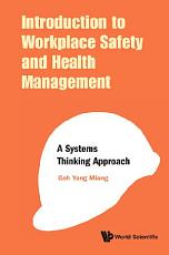 Introduction To Workplace Safety And Health Management  A Systems Thinking Approach PDF