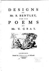 Designs by Mr. R. Bentley, for Six Poems by Mr. T. Gray