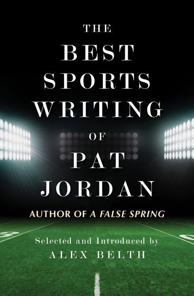 The Best Sports Writing of Pat Jordan