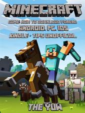 Minecraft Game: How to Download for Android, Pc, Ios, Kindle + Tips Unofficial