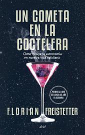 Un cometa en la coctelera: Cómo influye la astronomía en nuestra vida cotidiana