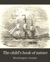 The Child's Book of Nature: Three Parts in One ...