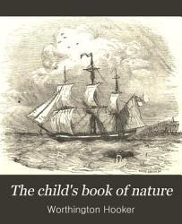 The Child S Book Of Nature Book PDF