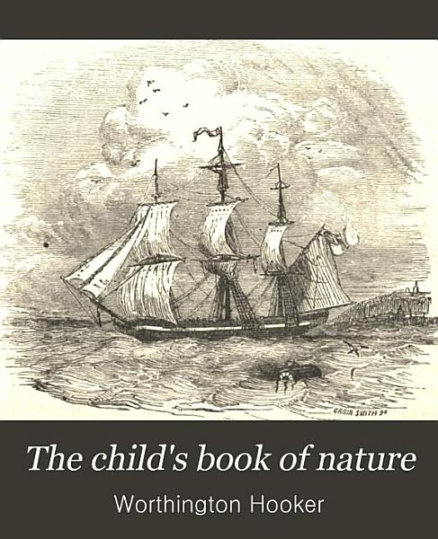 The Child s Book of Nature