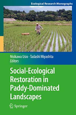 Social Ecological Restoration in Paddy Dominated Landscapes