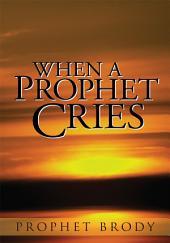 When A Prophet Cries
