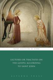 Lectures or Tractates on the Gospel According to Saint John